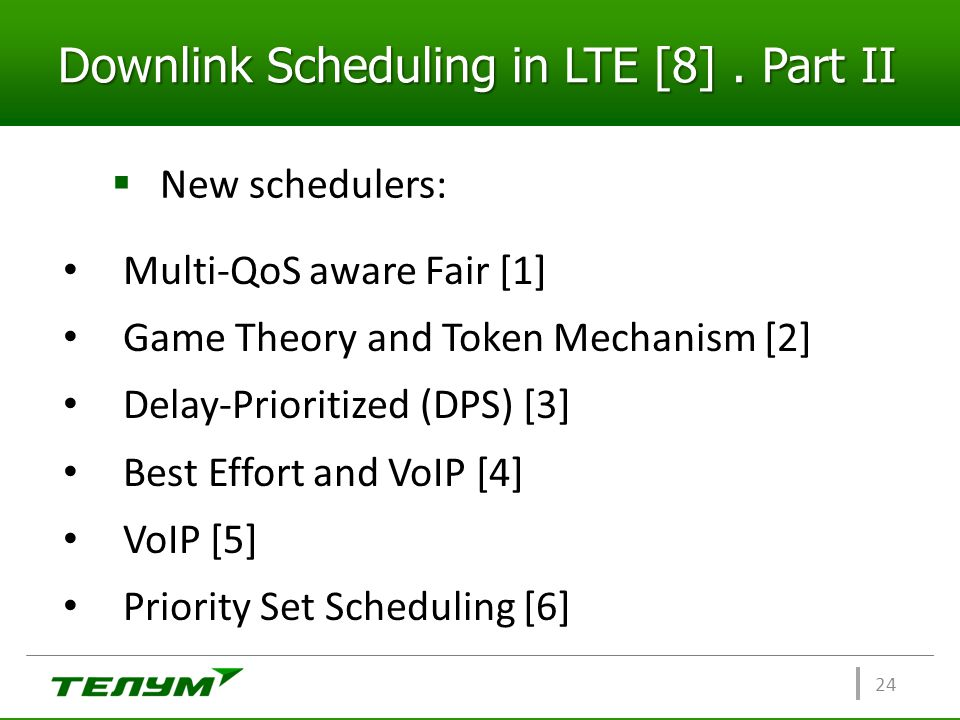 Downlink Scheduling in LTE [8] . Part II